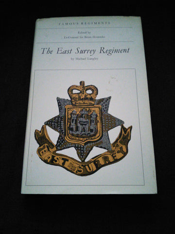 The East Surrey Regiment (The 31st and 70th Regiments of Foot) by Michael Langley