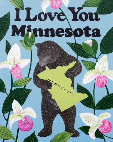 """I Love You Minnesota"" Print"