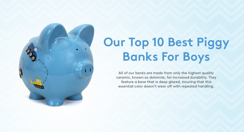 OUR TOP 10 BEST PIGGY BANKS FOR BOYS