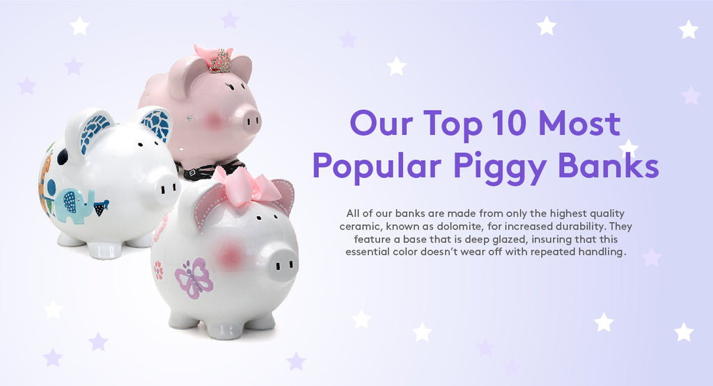 OUR TOP 10 MOST POPULAR PIGGY BANKS