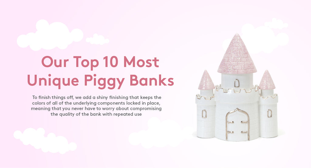 OUR TOP 10 MOST UNIQUE PIGGY BANKS