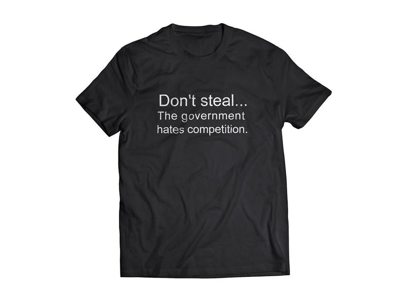 Bolur - Don´t steal...  the government  hates competition.