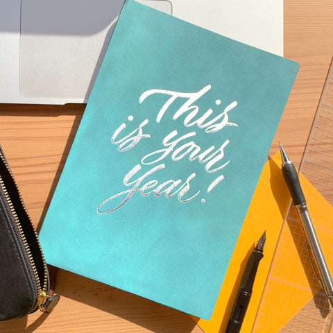 This is Your Year! Notebook - A5, Turquoise with Silver Foil