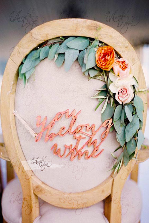 Arcadia Designs You Belong With Me Hand Wood Bridal Chair Sign Hand Painted rose Gold