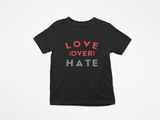 Love Over Hate Kid Tee