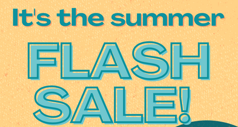 It's the summer flash sale