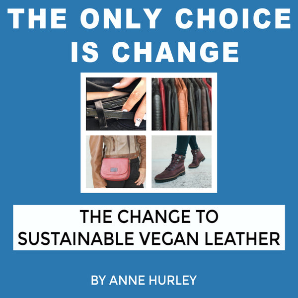 Read Our Book: The Only Choice Is Change...To Sustainable Vegan Leather