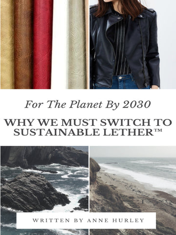 For The Planet By 2030: Why We Need To Switch To Sustainable Lether™