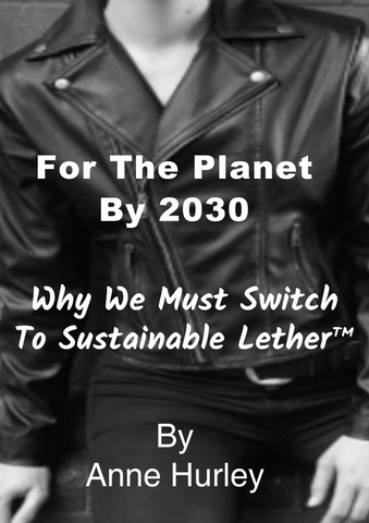 For The Planet By 2030: Why We Must Switch To Sustainable Lether™