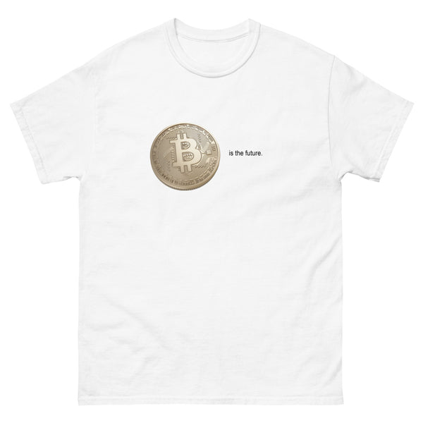 Bitcoin Is The Future T Shirt