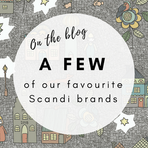 A Few of Our Favourite Scandi Brands