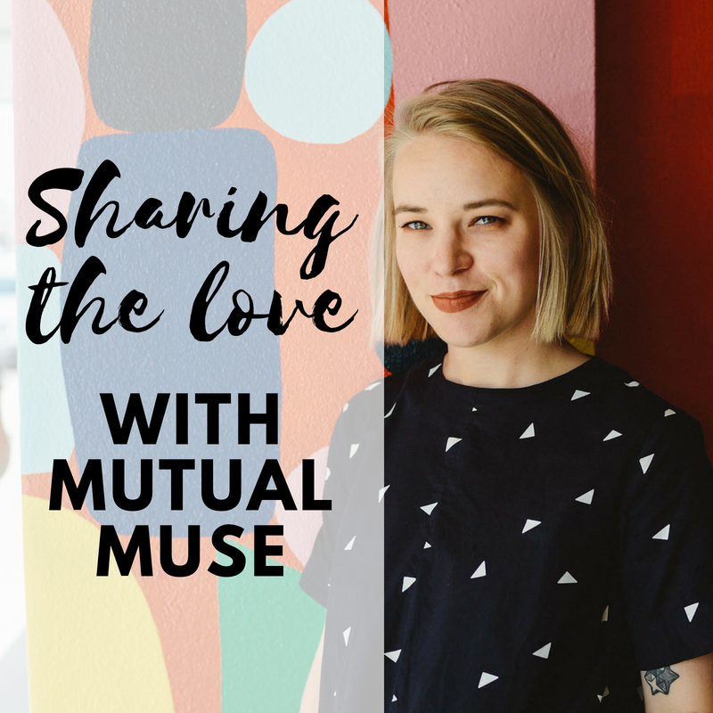Sharing the love with Kirsta from Mutual Muse