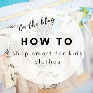 How to Shop Smart for Kids Clothes
