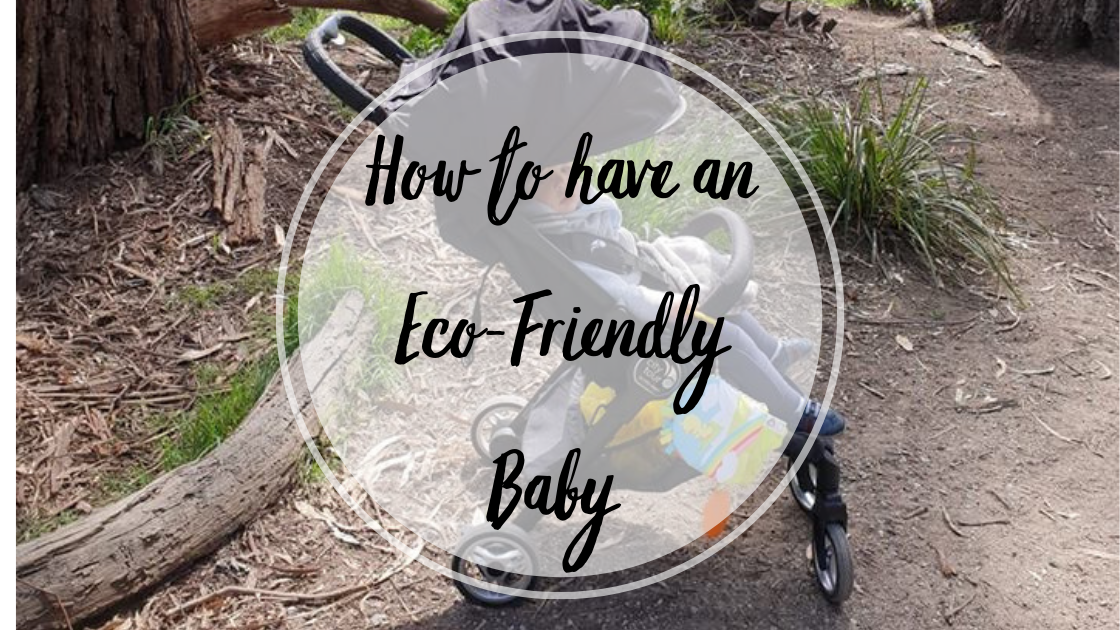 How to be Environmentally Friendly with a New Baby