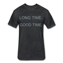 Load image into Gallery viewer, The Moto: LONG TIME. GOOD TIME. - heather black
