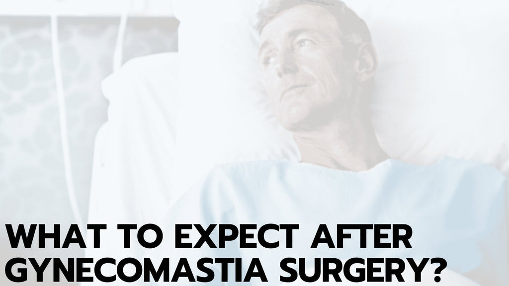 What to Expect After Gynecomastia Surgery?