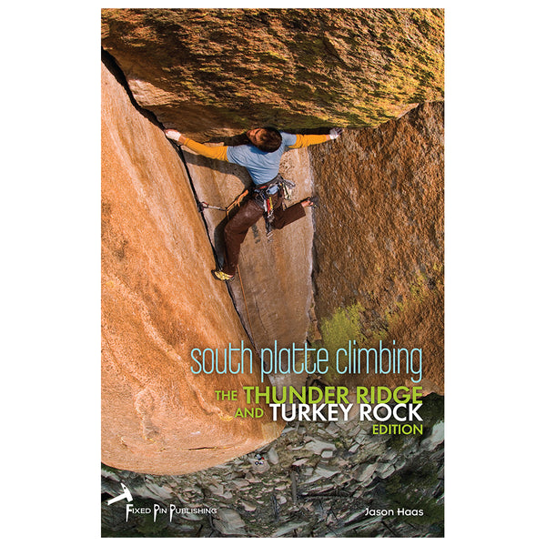South Platte Climbing: The Thunder Ridge and Turkey Rock Edition