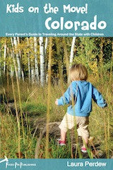 Kids and Parents Guide to Traveling in Colorado