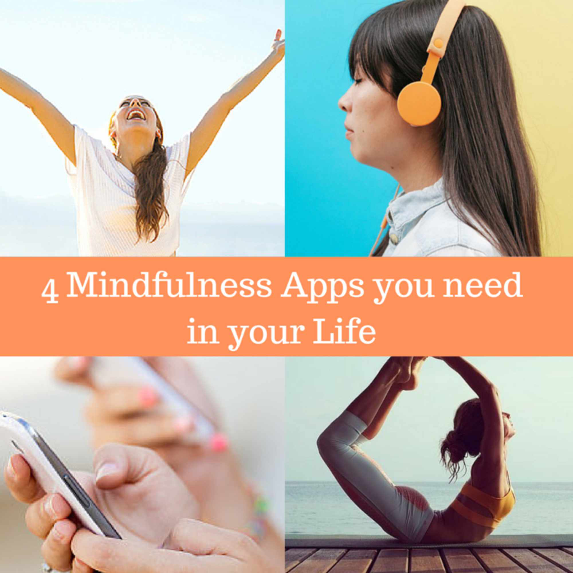 4 Mindfulness Apps you need in your Life