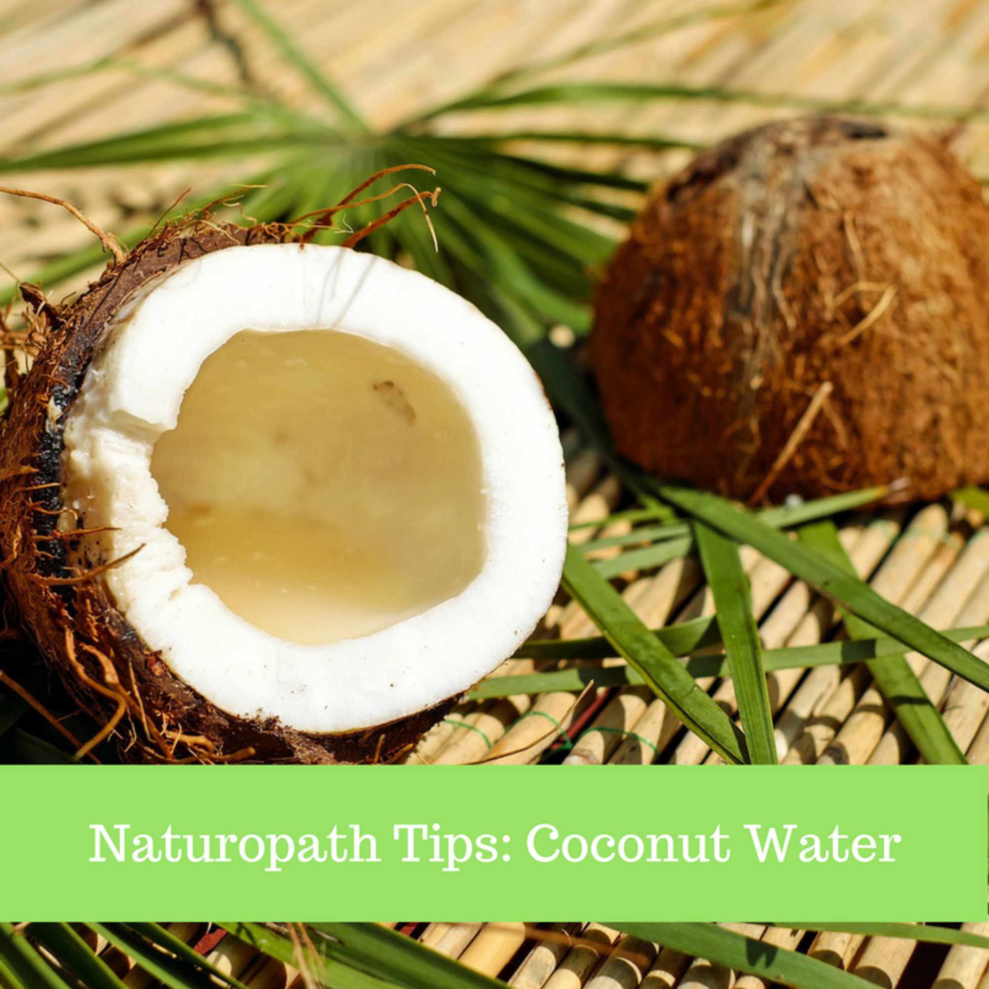 Naturopath Tip: Why you should replace sugary sports drinks with coconut water.