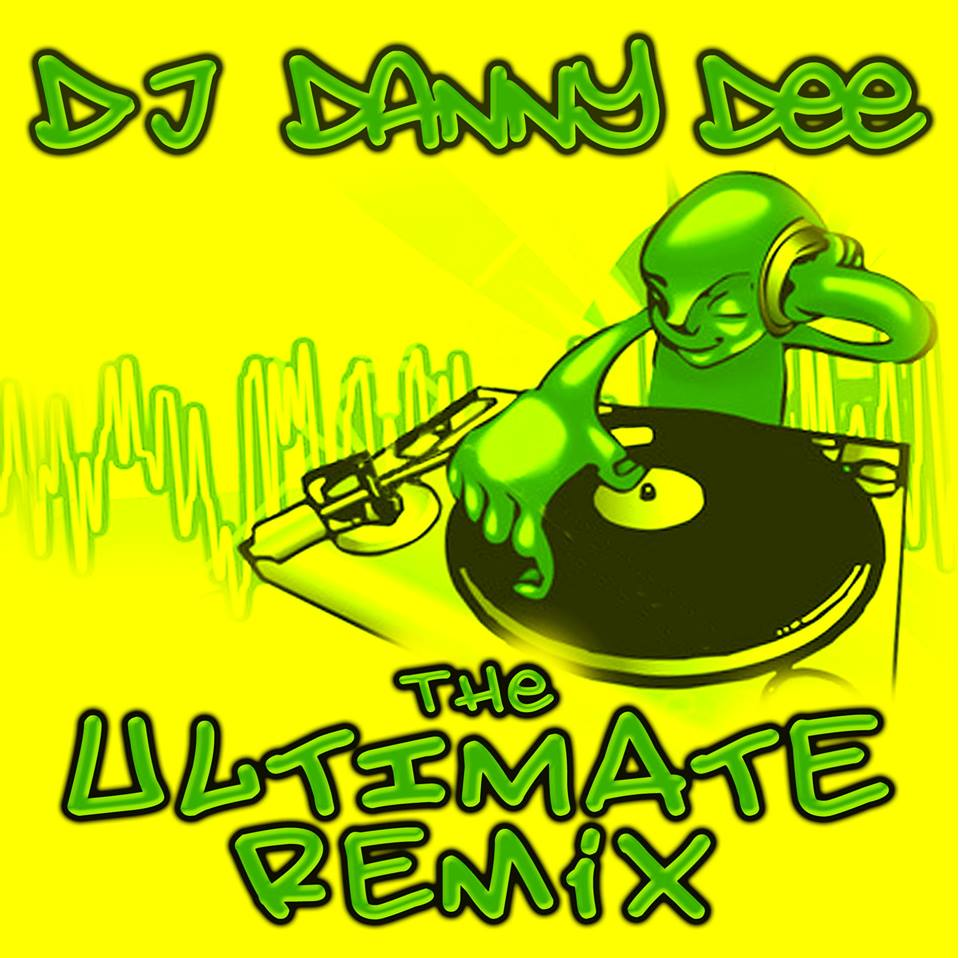 Danny Dee Ultimate Remix