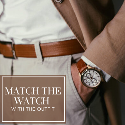Match the watch with the outfit