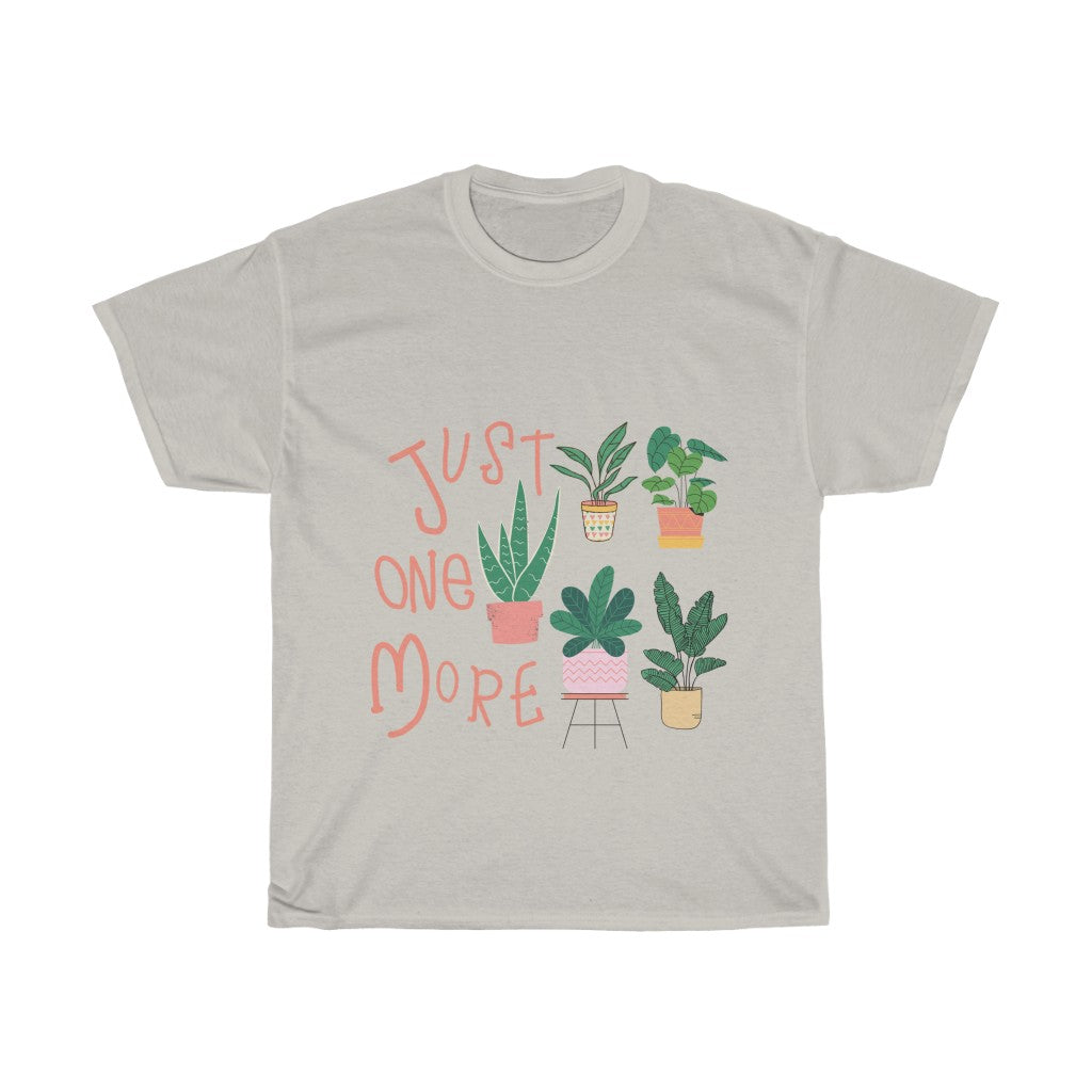 """Just One More"" Funny Plant Lover Unisex T-Shirt - Gardener Lenn"
