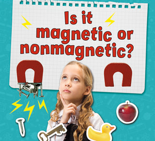 Is it magnetic or nonmagnetic? What's the Matter?