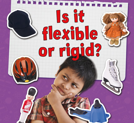 Sensory Classification: Is it flexible or rigid? What's the Matter?