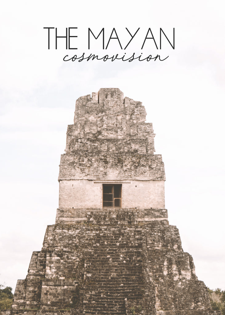 The Mayan Cosmovision
