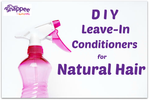 Snappee DIY Leave in conditioners for natural hair