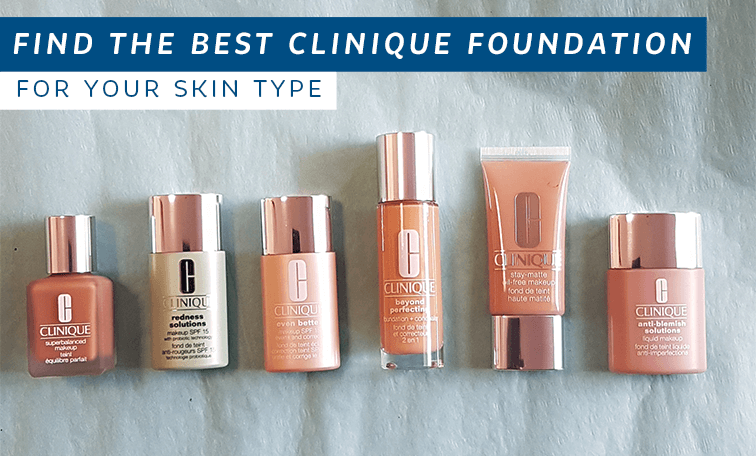 Find the best Clinique Foundation for your skin type