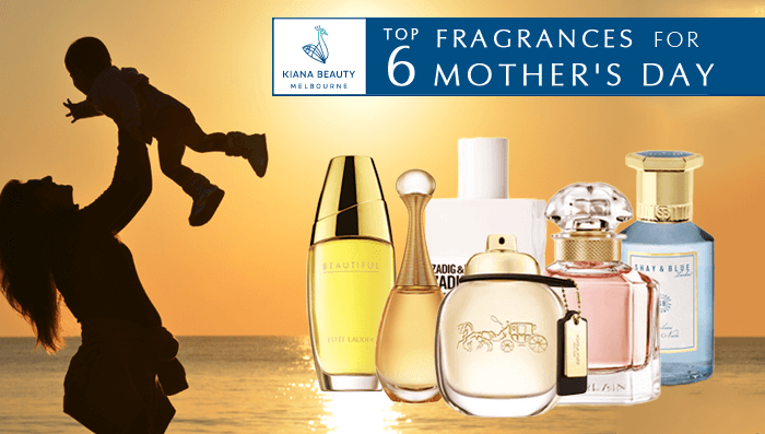 Top 6 Fragrances for Mothers Day
