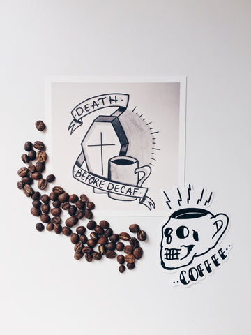 Brew Sleep Draw Death Before Decaf Print