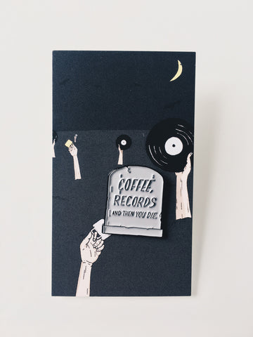 "Porchlight Coffee & Records ""Coffee + Records + Die"" Pin"