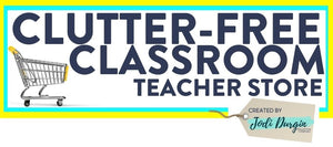 Clutter Free Classroom Store