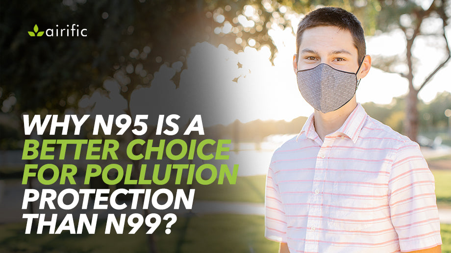 Why N95 is a better choice for pollution protection than N99 Mask?