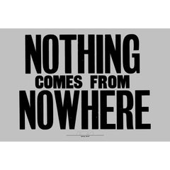 Nothing Comes From Nowhere