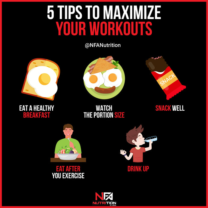 5 TIPS TO MAXIMIZE YOUR WORKOUTS