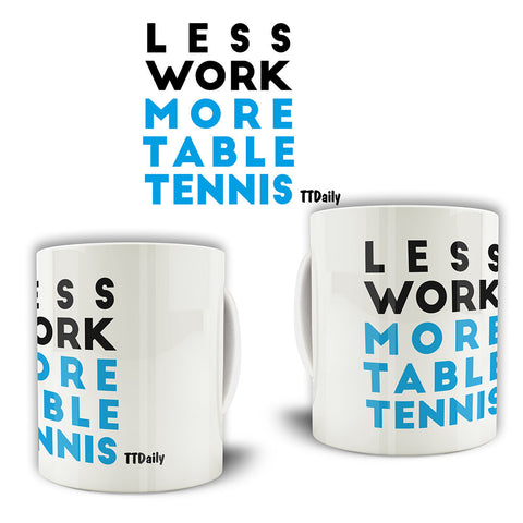 Less Work More Table Tennis Mug