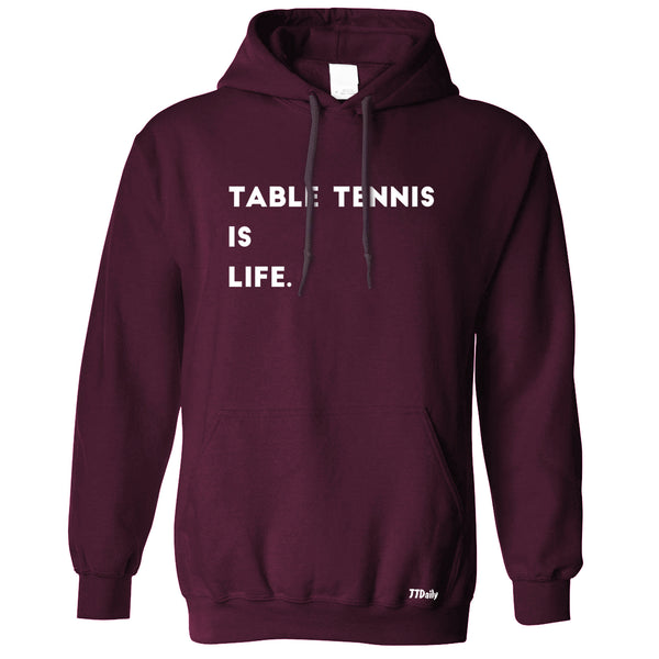 Table Tennis Is Life Hoodie