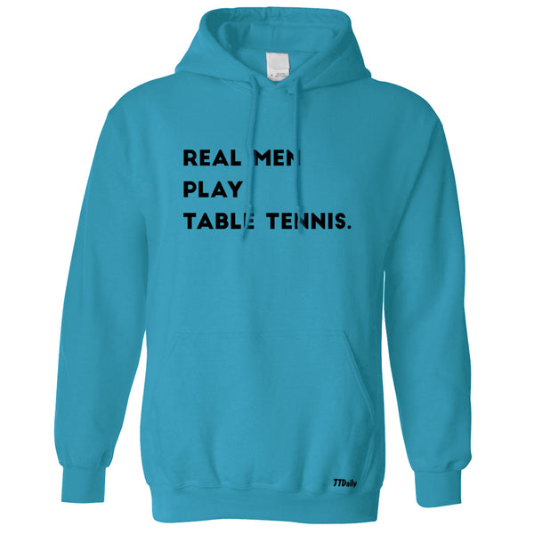Real Men Play Table Tennis Hoodie
