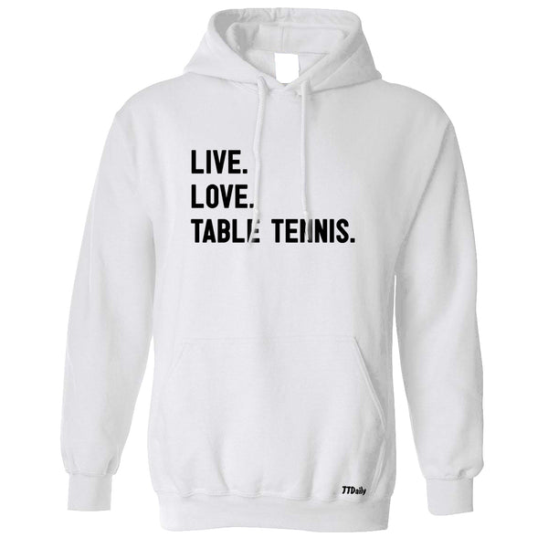 Live, Love, Table Tennis. Hoodie