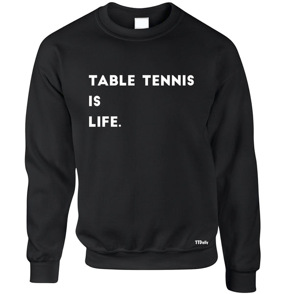 Table Tennis Is Life Sweatshirt