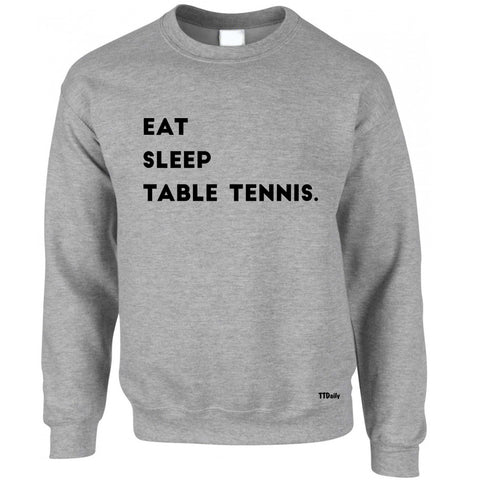 Eat Sleep Table Tennis Sweatshirt