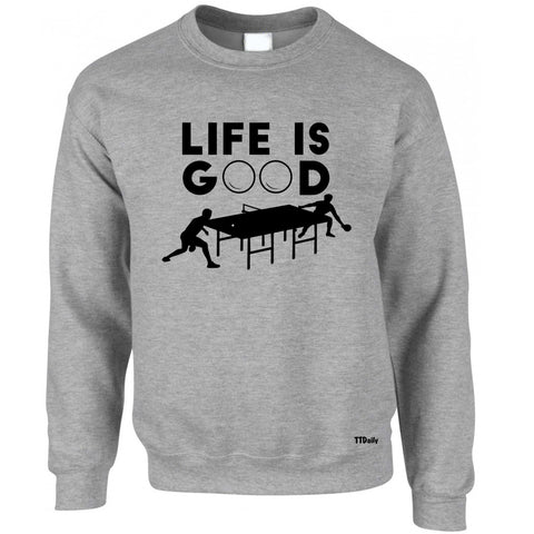 Life Is Good Sweatshirt