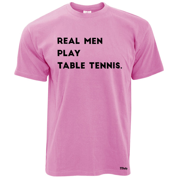 Real Men Play Table Tennis Mens T-Shirt