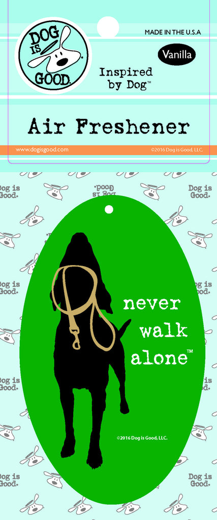 NEVER WALK ALONE AIR FRESHENER CAR DOG IS GOOD