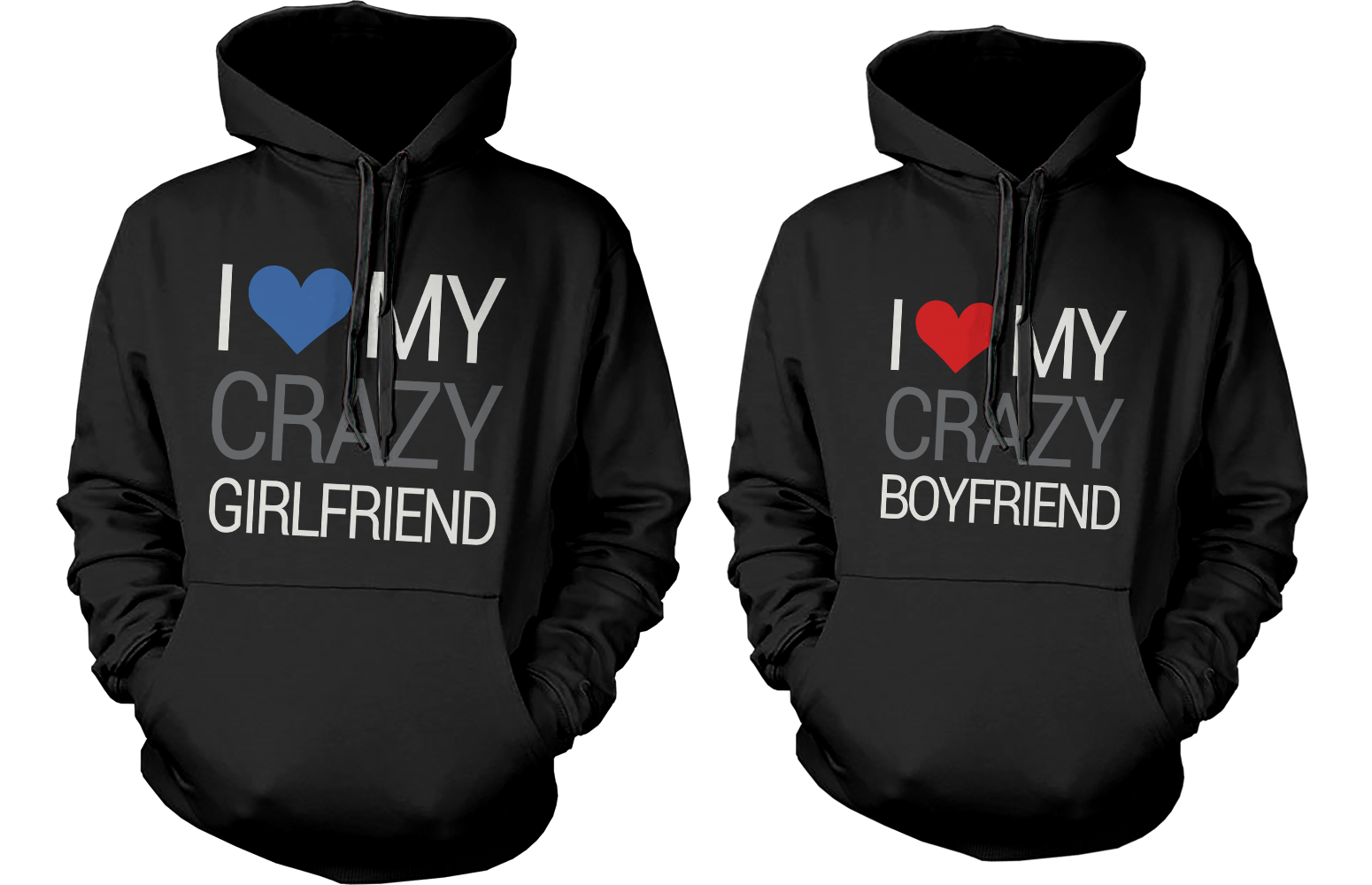 I Love My Crazy Girlfriend And Boyfriend Couple Hoodies 365 In
