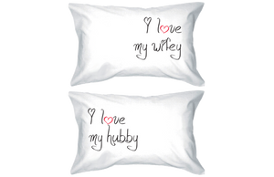 i love my wifey and my hubby pillow cases